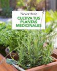 cultiva tus plantas medicinales-mariano bueno bosch-9788491180913