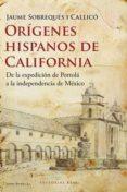 ORIGENES HISPANOS DE CALIFORNIA - 9788492437313 - JAUME SOBREQUES I CALLICO