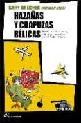 HAZAÑAS Y CHAPUZAS BELICAS - 9788493653613 - GARY BRECHER