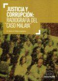 JUSTICIA Y CORRUPCION: RADIOGRAFIA DEL CASO MALAYA - 9788494508813 - M ANGELES PEREZ CEBADERA