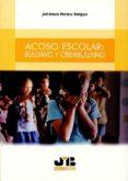 ACOSO ESCOLAR: BULLYNG Y CIBERBULLYING - 9788494663413 - JOSE ANTONIO MARTINEZ RODRIGUEZ