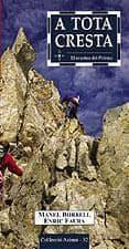 A TOTA CRESTA: 30 CRESTES DEL PIRINEU - 9788495684813 - ENRIC FAURA