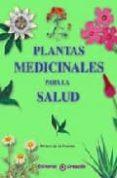 PLANTAS MEDICINALES PARA LA SALUD - 9788495919113 - MIRIAM DE LA FUENTE
