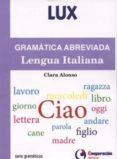 GRAMATICA ABREVIADA LENGUA ITALIANA - 9788495920713 - CLARA ALONSO