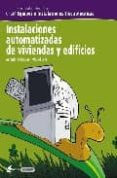 INSTALACIONES AUTOMATIZADAS EN VIVIENDAS Y EDIFICIOS (ELECTRICIDA D ELECTRONICA: CFGM EQUIPOS E INSTALACIONES ELECTROTECNICAS) - 9788496334113 - ANTONIO RODRIGUEZ