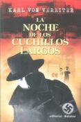 LA NOCHE DE LOS CUCHILLOS LARGOS - 9788496803213 - KARL VON VEREITER