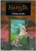 LES CRONIQUES DE NARNIA 7: L ULTIMA BATALLA - 9788497089913 - CLIVE STAPLES LEWIS