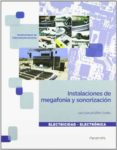 INSTALACIONES DE MEGAFONIA Y SONORIZACION. CFGM (CICLOS FORMATIVO S DE GRADO MEDIO) - 9788497328913 - JUAN MANUEL MILLAN ESTELLER