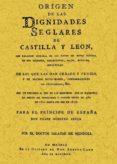 ORIGEN DE LAS DIGNIDADES DE CASTILLA Y LEON (ED. FACSIMIL) - 9788497611213 - PEDRO SALAZAR DE MENDOZA