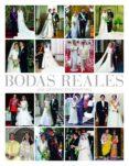 BODAS REALES: HISTORIA Y GLAMOUR EN LAS CASAS REALES EUROPEAS - 9788497858113 - VV.AA.