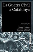 LA GUERRA CIVIL A CATALUNYA - 9788498090413 - JOSEP TERMES