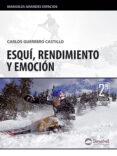 ESQUI, RENDIMIENTO Y EMOCION (2ª ED.) - 9788498291513 - CARLOS GUERRERO
