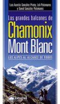 LOS GRANDES BALCONES DE CHAMONIX-MONT BLANC: LOS ALPES AL ALCANCE DE TODOS - 9788498292213 - LUIS AURELIO GONZALEZ PRIETO