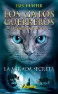 LA MIRADA SECRETA  (EL PODER DE LOS TRES I) - 9788498388213 - ERIN HUNTER