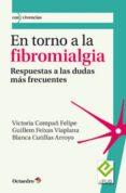 en torno a la fibromialgia (ebook)-victoria compañ felipe-guillem feixas viaplana-blanca cutillas arroyo-9788499217413