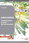 SUBALTERNOS CORPORACIONES LOCALES EXTREMADURA. TEMARIO - 9788499371313 - VV.AA.