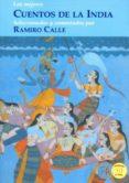 LOS MEJORES CUENTOS DE LA INDIA: SELECCIONADOS Y COMENTADOS POR RAMIRO CALLE - 9788499501413 - RAMIRO CALLE