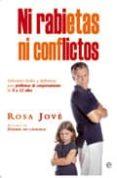 NI RABIETAS NI CONFLICTOS - 9788499700113 - ROSA JOVE