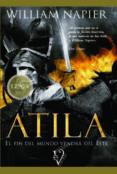 ATILA: EL FIN DEL MUNDO VENDRA DEL ESTE - 9788499708713 - WILLIAM NAPIER