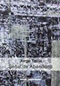 JORGE TACLA: SEÑAL DE ABANDONO - 9789569843013 - VV.AA.