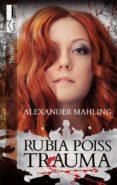 Descargar libros electrónicos completos de libros de google TRAUMA - RUBIA POISS I de ALEXANDER MAHLING MOBI