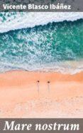 Descargar libros nuevos MARE NOSTRUM de VICENTE BLASCO IBÁÑEZ 4057664132123 (Literatura española)