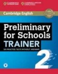 PRELIMINARY FOR SCHOOLS TRAINER 2 - 9781108401623 - VV.AA.