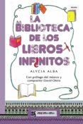 Libros clásicos gratis LA BIBLIOTECA DE LOS LIBROS INFINITOS de ALBA  ALYCIA (Literatura española)
