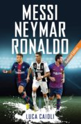 messi neymar ronaldo - 2019 updated edition-luca caioli-9781785784323
