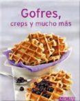 GOFRES, CREPS Y MUCHO MÁS - 9783625004523 - VV.AA.