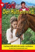 TONI DER HÜTTENWIRT 209 – HEIMATROMAN (EBOOK) - 9783740933623 - FRIEDERIKE VON BUCHNER