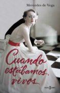 CUANDO ESTÁBAMOS VIVOS (EBOOK) - 9788401015823 - MERCEDES DE VEGA