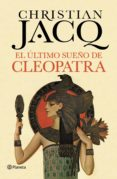 EL ULTIMO SUEÑO DE CLEOPATRA - 9788408128823 - CHRISTIAN JACQ