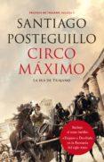 CIRCO MAXIMO (TRILOGÍA DE TRAJANO LIBRO 2) - 9788408132523 - SANTIAGO POSTEGUILLO