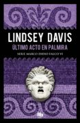 último acto en palmira (serie marco didio falco 6) (ebook)-9788413140223