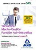 TECNICO/A MEDIO-GESTION FUNCION ADMINISTRATIVA DEL SAS OPCION ADMINISTRACION GENERAL: TEMARIO ESPECIFICO VOLUMEN 3 - 9788414201923 - VV.AA.