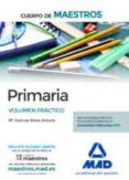 CUERPO DE MAESTROS PRIMARIA: VOLUMEN PRACTICO - 9788414221723 - VV.AA.