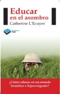 EDUCAR EN EL ASOMBRO - 9788415577423 - CATHERINE L ECUYER