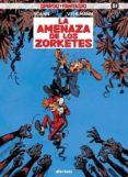 SPIROU Y FANTASIO 51: LA AMENAZA DE LOS ZORKETES - 9788415850823 - FABIEN VELHMANN