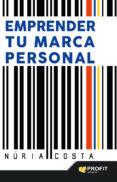 EMPRENDER TU MARCA PERSONAL - 9788416115723 - NURIA COSTA CLARET