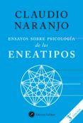 ENSAYOS SOBRE PSICOLOGIA DE LOS ENEATIPOS - 9788416145423 - CLAUDIO NARANJO