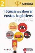 TECNICAS PARA AHORRAR COSTOS LOGISTICOS - 9788416171323 - LUIS CARLOS HERNANDEZ BARRUECO