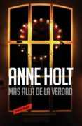 MAS ALLA DE LA VERDAD (HANNE WILHELMSEN 7) - 9788416195923 - ANNE HOLT