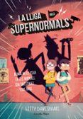 LA LLIGA DELS SUPERNORMALS - 9788416522323 - GITTY DANESHVARI