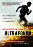 FUNDAMENTOS ENTRENAMIENTO DE ULTRAFONDO - 9788416676323 - JASON KOOP