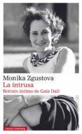 la intrusa. retrato íntimo de gala dalí (ebook)-monika zgustova-9788417355623