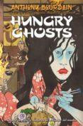 HUNGRY GHOSTS - 9788417390723 - ANTHONY BOURDAIN
