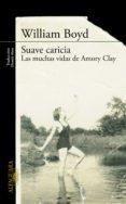 SUAVE CARICIA (EBOOK) - 9788420419923 - WILLIAM BOYD