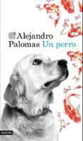 UN PERRO - 9788423350223 - ALEJANDRO PALOMAS