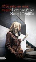 si esto es una mujer-lorenzo silva-noemi trujillo-9788423355723